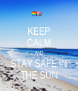 KEEP CALM AND STAY SAFE IN THE SUN - Personalised Tea Towel: Premium
