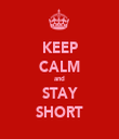 KEEP CALM and STAY SHORT - Personalised Tea Towel: Premium