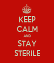 KEEP CALM AND STAY STERILE - Personalised Tea Towel: Premium