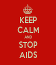 KEEP CALM AND STOP AIDS - Personalised Tea Towel: Premium
