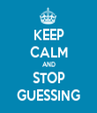 KEEP CALM AND STOP GUESSING - Personalised Tea Towel: Premium