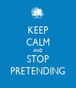 KEEP CALM AND STOP PRETENDING - Personalised Tea Towel: Premium