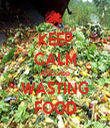 KEEP CALM AND stop WASTING FOOD - Personalised Tea Towel: Premium