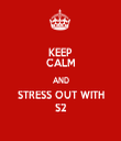 KEEP CALM AND STRESS OUT WITH S2 - Personalised Tea Towel: Premium