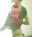 KEEP CALM AND STRIP  - Personalised Tea Towel: Premium