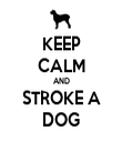 KEEP CALM AND STROKE A DOG - Personalised Tea Towel: Premium