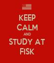 KEEP CALM AND STUDY AT FISK - Personalised Tea Towel: Premium