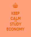 KEEP CALM AND STUDY ECONOMY - Personalised Tea Towel: Premium