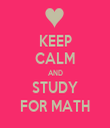 KEEP CALM AND STUDY FOR MATH - Personalised Tea Towel: Premium