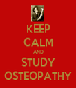 KEEP CALM AND STUDY OSTEOPATHY - Personalised Tea Towel: Premium