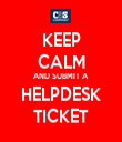 KEEP CALM AND SUBMIT A HELPDESK TICKET - Personalised Tea Towel: Premium