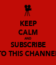 KEEP CALM AND SUBSCRIBE TO THIS CHANNEL - Personalised Tea Towel: Premium