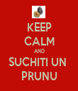 KEEP CALM AND SUCHITI UN  PRUNU - Personalised Tea Towel: Premium
