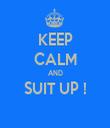 KEEP CALM AND SUIT UP !  - Personalised Tea Towel: Premium