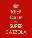 KEEP CALM AND SUPER CAZZOLA - Personalised Tea Towel: Premium