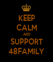 KEEP CALM AND SUPPORT 48FAMILY - Personalised Tea Towel: Premium