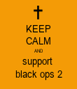 KEEP CALM AND support  black ops 2 - Personalised Tea Towel: Premium