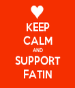 KEEP CALM AND SUPPORT FATIN - Personalised Tea Towel: Premium