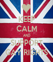 KEEP CALM AND SUPPORT GAY RIGHTS - Personalised Tea Towel: Premium