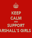 KEEP CALM AND SUPPORT MARSHALL'S GIRLS FC - Personalised Tea Towel: Premium