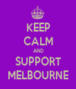 KEEP CALM AND SUPPORT MELBOURNE - Personalised Tea Towel: Premium