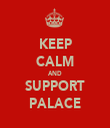 KEEP CALM AND SUPPORT PALACE - Personalised Tea Towel: Premium
