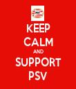 KEEP CALM AND SUPPORT PSV - Personalised Tea Towel: Premium