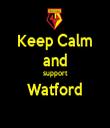 Keep Calm and support Watford  - Personalised Tea Towel: Premium