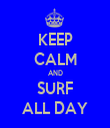 KEEP CALM AND SURF ALL DAY - Personalised Tea Towel: Premium