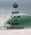 KEEP CALM AND SURF EVERYDAY - Personalised Tea Towel: Premium