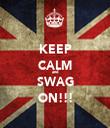 KEEP CALM and SWAG ON!!! - Personalised Tea Towel: Premium