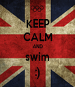 KEEP CALM AND swim :) - Personalised Tea Towel: Premium
