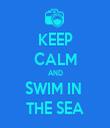 KEEP CALM AND SWIM IN  THE SEA - Personalised Tea Towel: Premium