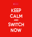 KEEP CALM AND SWITCH NOW - Personalised Tea Towel: Premium