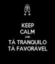 KEEP CALM AND TÁ TRANQUILO TÁ FAVORÁVEL - Personalised Tea Towel: Premium
