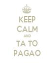 KEEP CALM AND TA TO PAGAO - Personalised Tea Towel: Premium