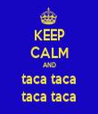 KEEP CALM AND taca taca taca taca - Personalised Tea Towel: Premium