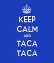 KEEP CALM AND TACA TACA - Personalised Tea Towel: Premium