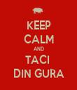 KEEP CALM AND TACI  DIN GURA - Personalised Tea Towel: Premium