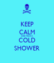 KEEP CALM AND TAKE A COLD SHOWER - Personalised Tea Towel: Premium