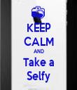 KEEP CALM AND Take a Selfy - Personalised Tea Towel: Premium