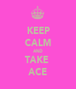 KEEP CALM AND TAKE  ACE - Personalised Tea Towel: Premium