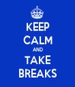KEEP CALM AND TAKE BREAKS - Personalised Tea Towel: Premium