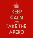 KEEP CALM AND TAKE THE  APERO - Personalised Tea Towel: Premium