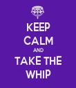 KEEP CALM AND TAKE THE WHIP - Personalised Tea Towel: Premium