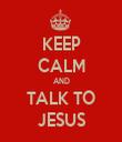 KEEP CALM AND TALK TO JESUS - Personalised Tea Towel: Premium