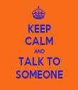 KEEP CALM AND TALK TO SOMEONE - Personalised Tea Towel: Premium