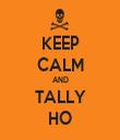 KEEP CALM AND TALLY HO - Personalised Tea Towel: Premium