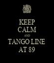 KEEP CALM AND TANGO LINE  AT 89 - Personalised Tea Towel: Premium