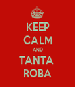 KEEP CALM AND TANTA  ROBA - Personalised Tea Towel: Premium